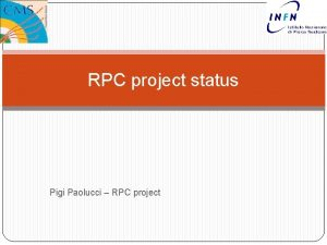 RPC project status Pigi Paolucci RPC project Sommario