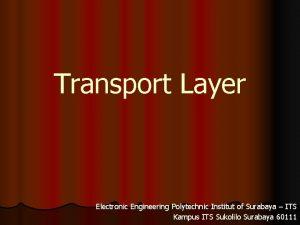 Transport Layer Electronic Engineering Polytechnic Institut of Surabaya