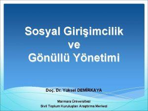 Sosyal Giriimcilik ve Gnll Ynetimi Do Dr Yksel