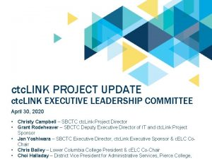 ctc LINK PROJECT UPDATE ctc LINK EXECUTIVE LEADERSHIP