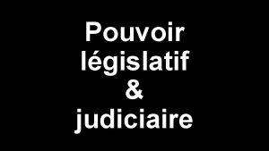 Pouvoir lgislatif judiciaire Rcapitulation Sparation des pouvoirs le