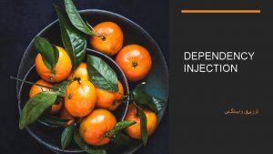 DEPENDENCY INJECTION OOP OBJECT ORIENTED PROGRAMMING SOLID PROGRAMMING
