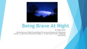 Being Brave At Night By Edgar Guest Being