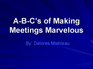 ABCs of Making Meetings Marvelous By Delores Mishleau