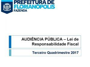 AUDINCIA PBLICA Lei de Responsabilidade Fiscal Terceiro Quadrimestre
