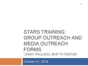 1 STARS TRAINING GROUP OUTREACH AND MEDIA OUTREACH