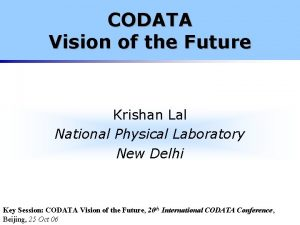 CODATA Vision of the Future Krishan Lal National