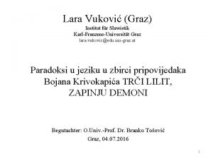 Lara Vukovi Graz Institut fr Slawistik KarlFranzensUniversitt Graz