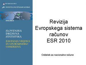 Revizija Evropskega sistema raunov ESR 2010 Oddelek za