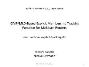 82 nd IETF November 2011 Taipei Taiwan IGMPMLDBased