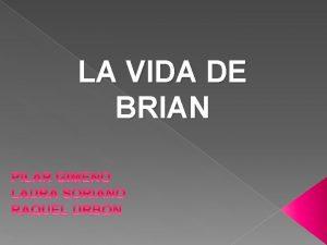LA VIDA DE BRIAN La vida de Brian