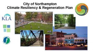 City of Northampton Climate Resiliency Regeneration Plan Resiliency