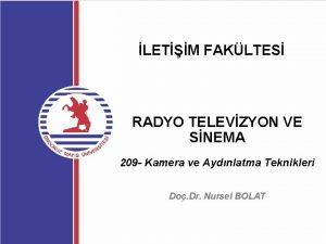 LETM FAKLTES RADYO TELEVZYON VE SNEMA 209 Kamera