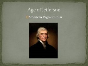 Age of Jefferson American Pageant Ch 11 Election