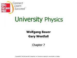 University Physics Wolfgang Bauer Gary Westfall Chapter 7