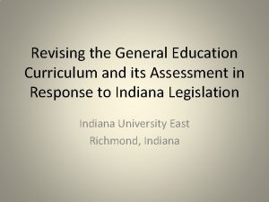 Revising the General Education Curriculum and its Assessment