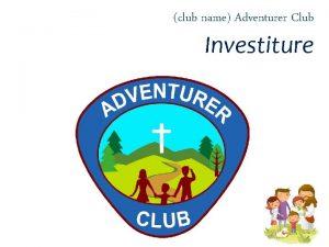 club name Adventurer Club Investiture club name Adventurer