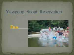 Yawgoog Scout Reservation Fun Yawgoog Scout Reservation Fun