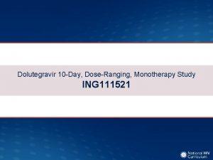 Dolutegravir 10 Day DoseRanging Monotherapy Study ING 111521