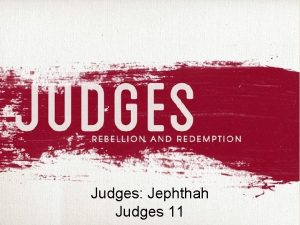 Judges Jephthah Judges 11 Judges 10 17 11