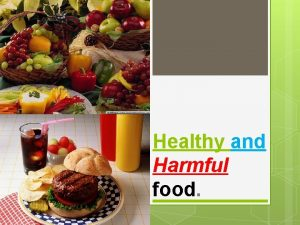 Healthy and Harmful food The healthiest food Nutritionists