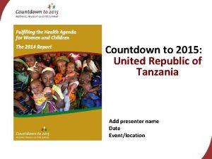 Countdown to 2015 United Republic of Tanzania Add