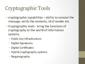 Cryptographic Tools cryptographic capabilities ability to conceal the