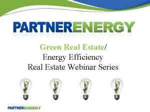 Green Real Estate Energy Efficiency Real Estate Webinar