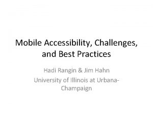 Mobile Accessibility Challenges and Best Practices Hadi Rangin