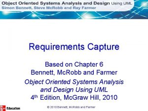 Requirements Capture Based on Chapter 6 Bennett Mc