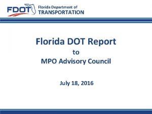 Florida Department of TRANSPORTATION Florida DOT Report to