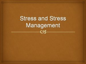 Stress and Stress Management STRESS SURVEY How Well
