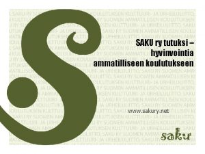 SAKU ry tutuksi hyvinvointia ammatilliseen koulutukseen www sakury