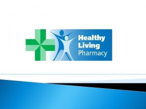 What is Healthy Living Pharmacy Healthy Living Pharmacy