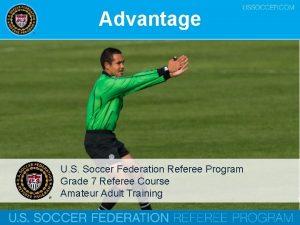 Advantage U S Soccer Federation Referee Program Grade
