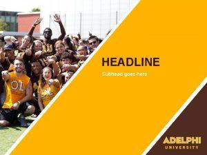HEADLINE Subhead goes here Headline Text Subhead information
