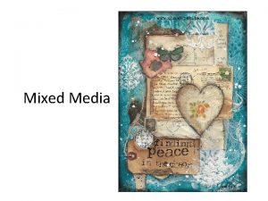 Mixed Media Defining Mixed Media Using a variety