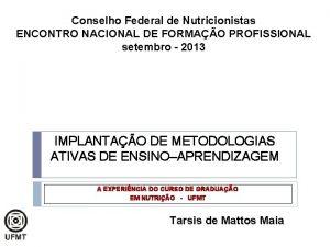 Conselho Federal de Nutricionistas ENCONTRO NACIONAL DE FORMAO