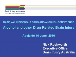 NATIONAL INDIGENOUS DRUG AND ALCOHOL CONFERENCE Alcohol and