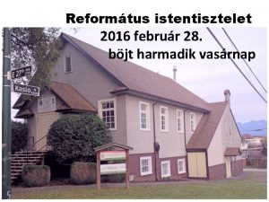Reformtus istentisztelet 2016 februr 28 bjt harmadik vasrnap
