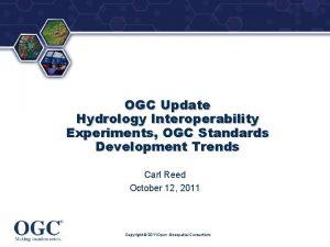 OGC Update Hydrology Interoperability Experiments OGC Standards Development