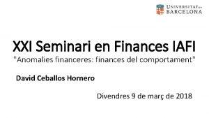 XXI Seminari en Finances IAFI Anomalies financeres finances