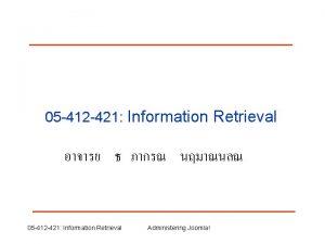 05 412 421 Information Retrieval 05 412 421