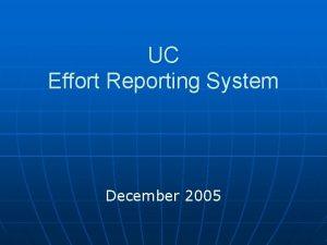 UC Effort Reporting System December 2005 UC Effort