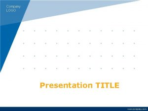 Company LOGO Presentation TITLE www company com Company
