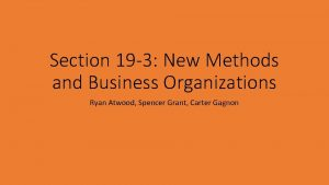 Section 19 3 New Methods and Business Organizations