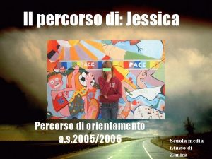 Il percorso di Jessica Percorso di orientamento a