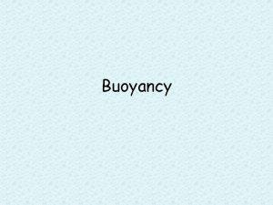 Buoyancy Buoyancy Buoyancy is the ability to float