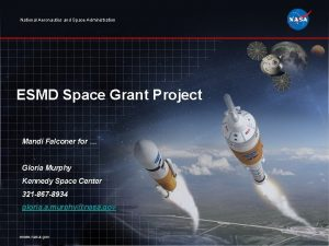 National Aeronautics and Space Administration ESMD Space Grant