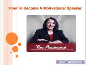 How To Become A Motivational Speaker Motivational Speaker